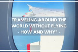 Travel around the world without flying – How and Why?