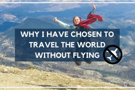 Why I have chosen to travel the world without flying