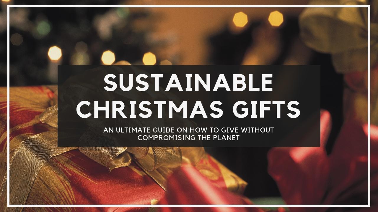 Sustainable Christmas Gift Ideas Earth Wanderess